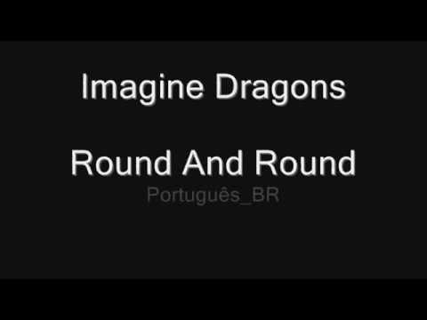 Imagine Dragons -  Round And Round Legendado (PT-BR)