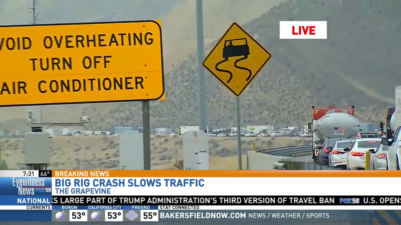 Traffic impacted by situations on I-5, Hwy 99 and Hwy 58 in Kern County