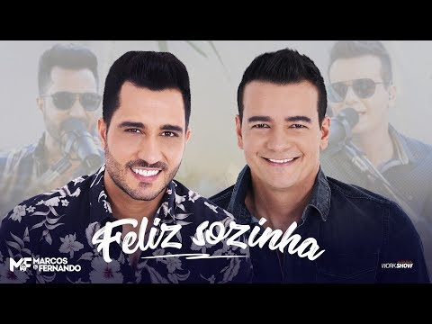 Marcos e Fernando - Feliz Sozinha (DVD Lá Em Casa)