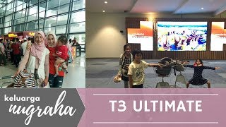 TERMINAL 3 ULTIMATE - ARRIVAL/KEDATANGAN... II KELUARGA NUGRAHA Video #61