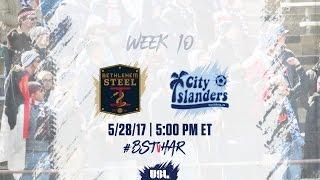 USL LIVE - Bethlehem Steel FC vs Harrisburg City Islanders 5/28/17