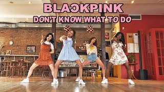 [EAST2WEST] BLACKPINK - 'Don't Know What To Do'  Dance Cover