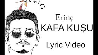 Erinç - Kafa Kuşu (Lyric Video)