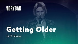 Getting Older Makes You Worry. Jeff Shaw thumbnail