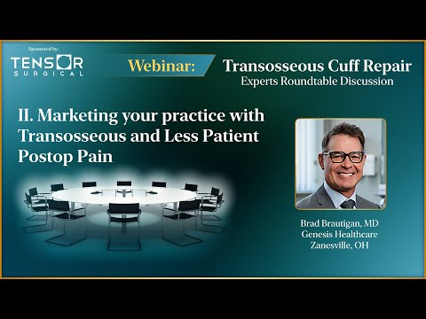 Marketing Your Practice with Transosseous Rotator Cuff Repair and Less Patient Postop Pain