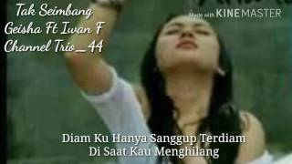 Download Mp3 Tak Seimbang Geisha Feat Iwan Fals