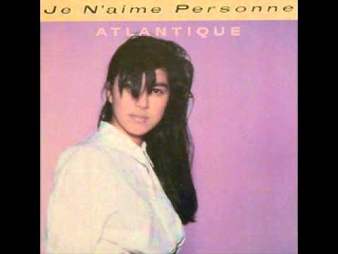 Atlantique - Je n'aime personne - 1987