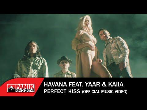 Havana feat. Yaar & Kaiia -  Perfect Kiss - Official Music Video