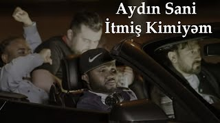 Aydın Sani - Itmish Kimiyem (Official Music Video)