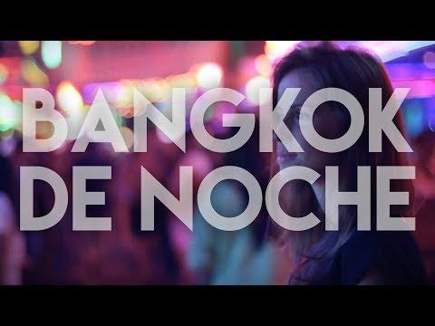 La capital del pecado |#14 Bangkok de noche, Tailandia