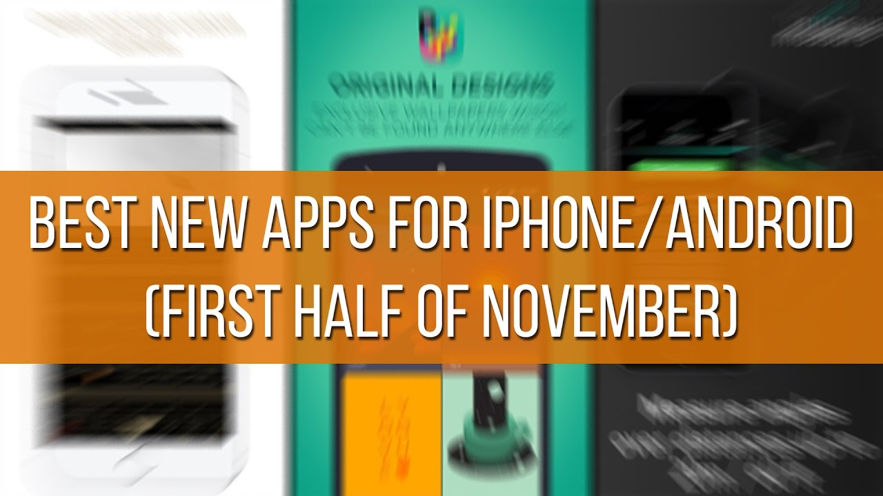 Best New Apps For Iphone And Android (first Half Of November)