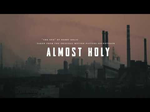 "Bobby Krlic ""The End"" From The Almost Holy: Original Motion Picture Soundtrack"