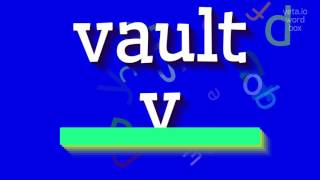 """How to say """"vaulty""""! (High Quality Voices)"""
