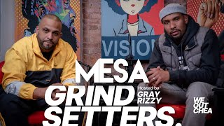 MESA STOPS BY FOR A GRIND SETTERS WITH GRAY RIZZY TO TALK THAT CLOTH TALK!