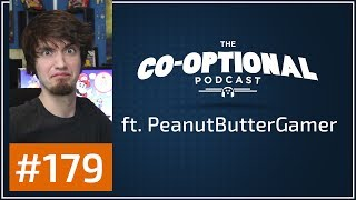 The Co-Optional Podcast Ep. 179 ft. PeanutButterGamer [strong language] - July 20th, 2017