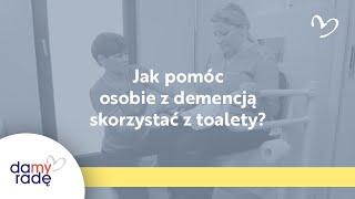 Jak pomóc osobie z demencją skorzystać z toalety?