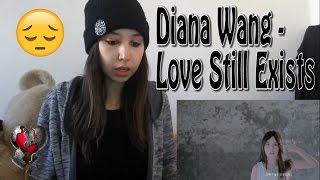 Diana Wang - 愛存在 Love Still Exists MV _ REACTION