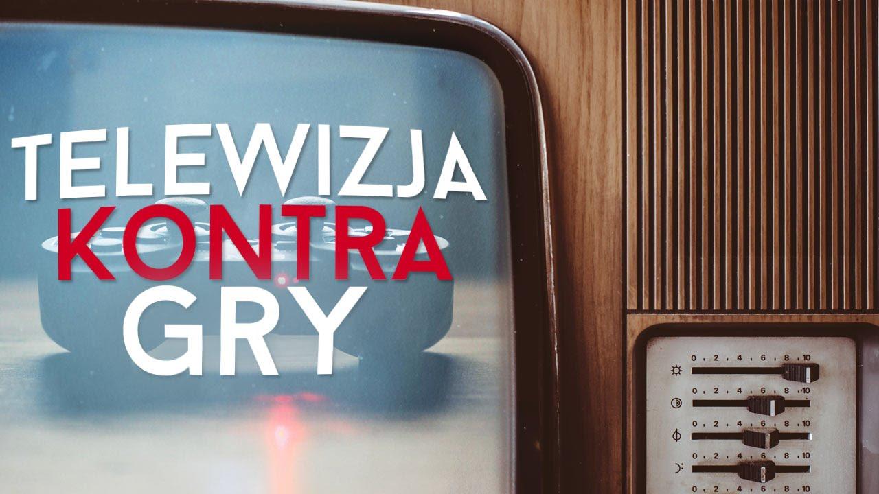 Telewizja kontra gry - dlaczego tradycyjna telewizja boi się gier i graczy? [tvgry.pl]