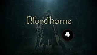 Bloodborne part 4 - Diving Deeper