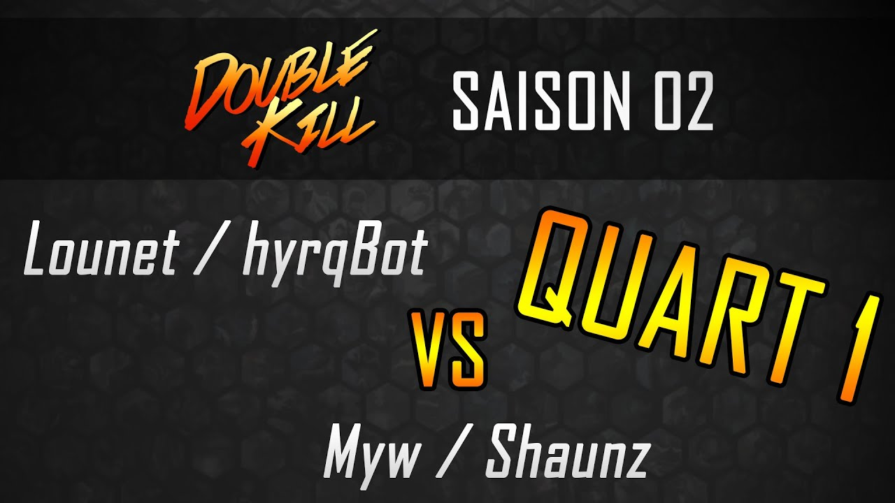 Double Kill 2 - QUART 1 | LOUNET HYRQBOT vs MYW SHAUNZ ...