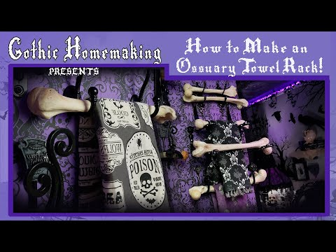 DIY- How To Make An Ossuary Towel Rack - Gothic Homemaking Presents