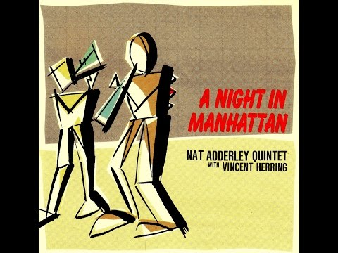Nat Adderley Quintet with Vincent Herring - This I Dig Of You