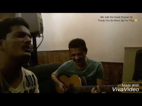 Sajde (Kill Dill )Live Jamming with Ehsaan...