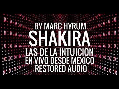 """Shakira """"Las De La Intuicion"""" Restored  Foro Sol MX"""