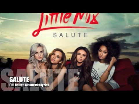Little Mix - Salute (Full Deluxe Album with Lyrics)