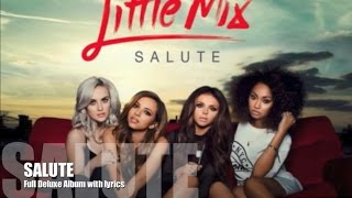 Little Mix - Salute (Full Deluxe Album with Lyrics)