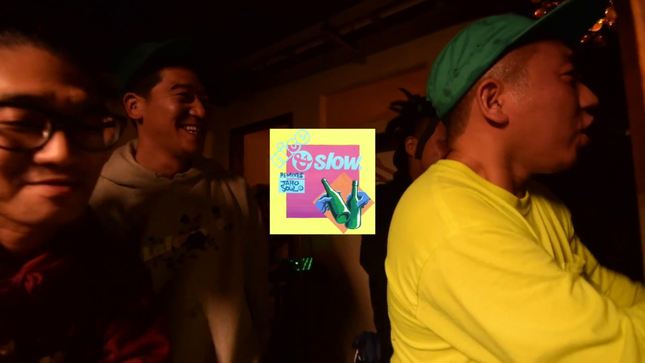 TARO SOUL - Nice & Slow (goody goody Remix) Feat. 43K, SEX山口, サイプレス上野 (Official Video)