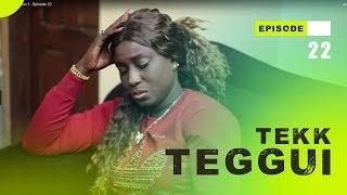 TEKK TEGGUI - Saison 1 - Episode 22