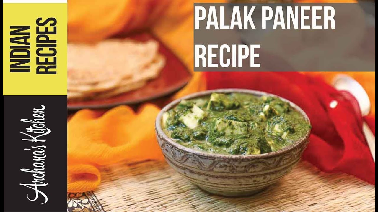 quick healthy palak paneer north indian recipes by archana s