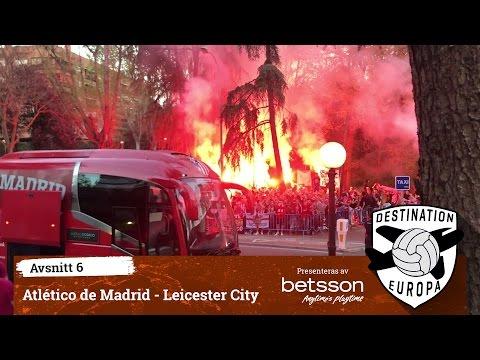 Destination Europa: Atlético de Madrid - Leicester City