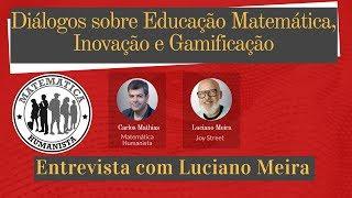 Diálogos sobre Educação Matemática, Inovação e Gamificação: a entrevista com Luciano Meira