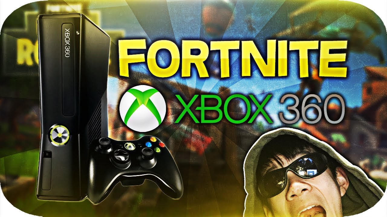 Can You Play Fortnite On An Xbox 360 - Free Vbucks No ...