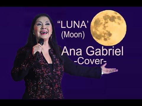 Ana Gabriel LUNA (Moon) Cover English lyrics R C Alas