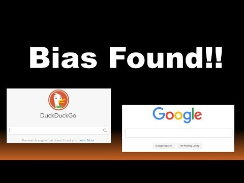 BIAS FOUND!! An experiment with DuckDuckGo and Google