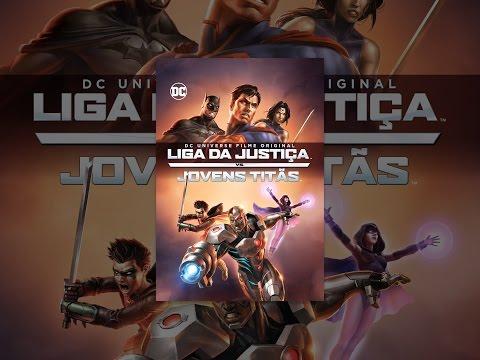 Liga da Justiça vs. Jovens Titãs Dublado