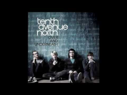 Tenth Avenue North - Love is Here - Lyrics