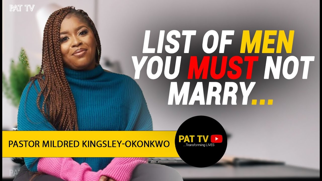 Download List of men you must not marry | Pastor Mildred Kingsley Okonkwo [THE LIST] | Pat TV Channel