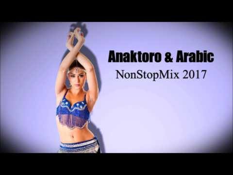 Anaktoro & Arabic Music - NonStopMix 2017 - DJ CHRIS D.
