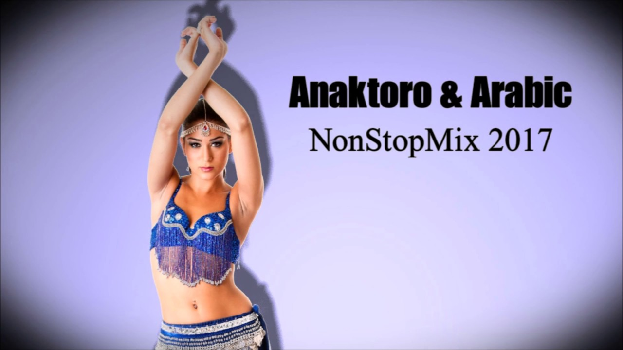 Anaktoro & Arabic Music - NonStopMix 2017 - DjChris D.