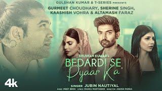 Bedardi Se Pyaar Ka | Jubin Nautiyal (Official Video) | Yeh Soch Ke Dil Mera Zoro Se Dhadakta Hai