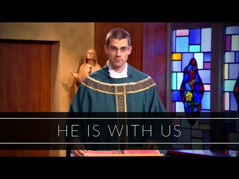 He Is With Us | Homily: Father Michael Zimmerman