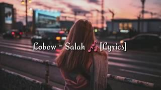 Download Lobow - Salah 🎶[Lyrics]