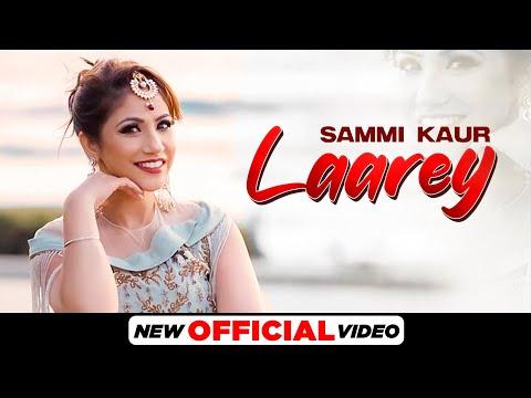 Laarey Lyrics | Sammi Kaur Mp3 Song Download