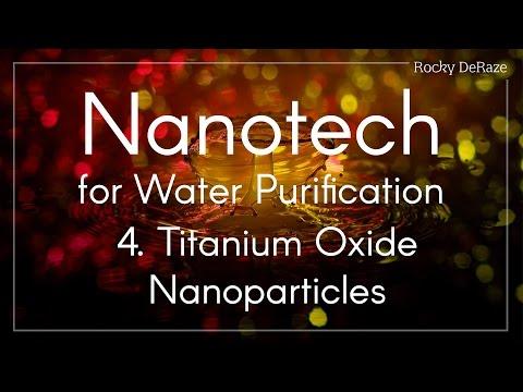 Nanotech for Water Purification - 4. Titanium Oxide Nanoparticles