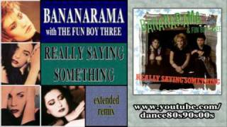 BANANARAMA with THE FUN BOY THREE - Really Saying Something (extended remix)