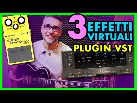3 Fantastici EFFETTI VIRTUALI per Chitarra GRATUITI - Plugin VST per Home Recording [#1]